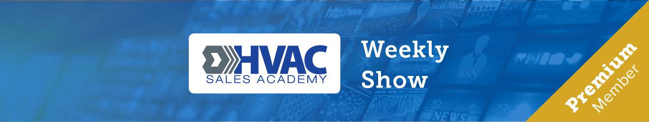 HVAC Sales Academy Weekly Show